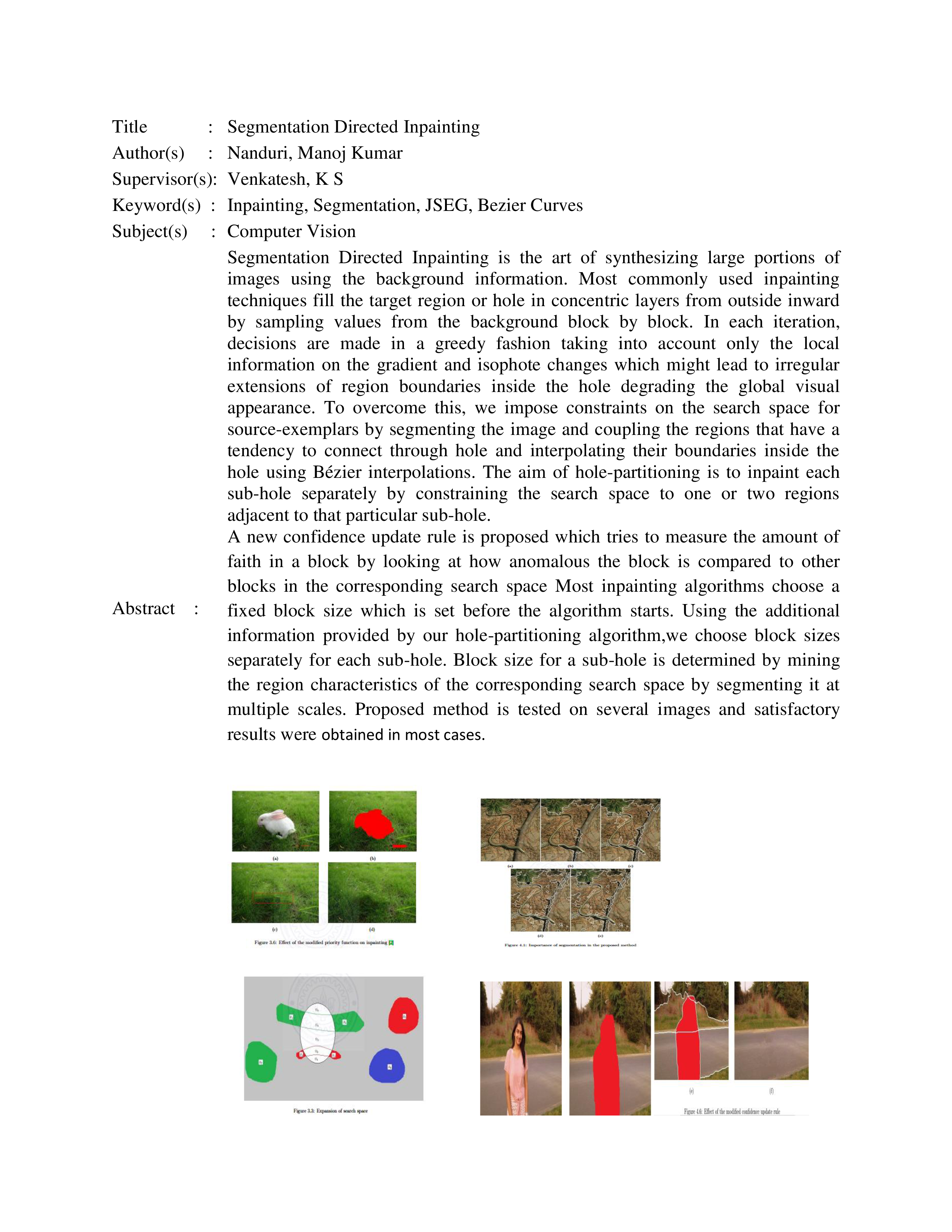 thesis on image inpainting Processing of flat and non-flat image information on arbitrary manifolds using partial differential equationsphd thesis matlab codes for the image inpainting.